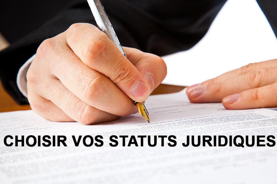 Comment choisir vos statuts juridiques